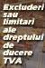 Excluderi sau limitari ale dreptului de deducere TVA